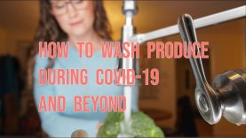 How to Wash Produce during COVID-19 and Beyond