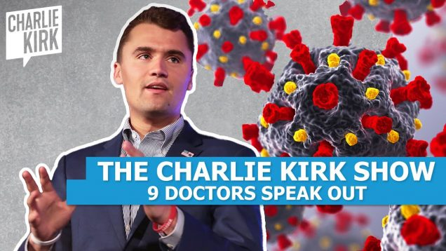 The Charlie Kirk Show: Nine Doctors Speak Out.