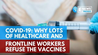 COVID-19: Why Lots of Healthcare and Frontline Workers Refuse the Vaccines