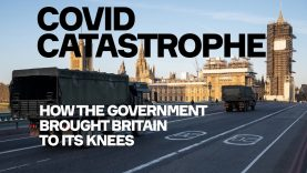 COVID Catastrophe: How The Government Brought Britain To Its Knees