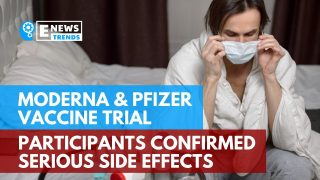 Moderna and Pfizer Vaccine Trial Participants Confirmed Serious Side Effects