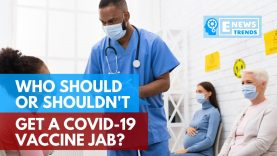 Who Should or Shouldn't Get a COVID-19 Vaccine Jab?