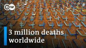 Global COVID-19 death toll passes 3-million mark   DW News
