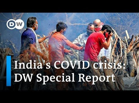 India's COVID crisis: How did it happen and what to expect   DW Special Report