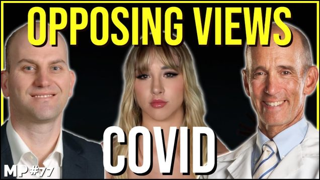 Opposing Views: COVID   Dr. Mercola and Dr. Kamil – Mikhaila Peterson Podcast #77