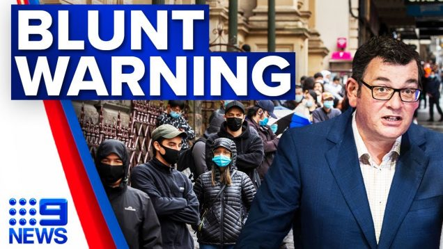 Blunt warning to the unvaccinated in Victoria   Coronavirus   9 News Australia